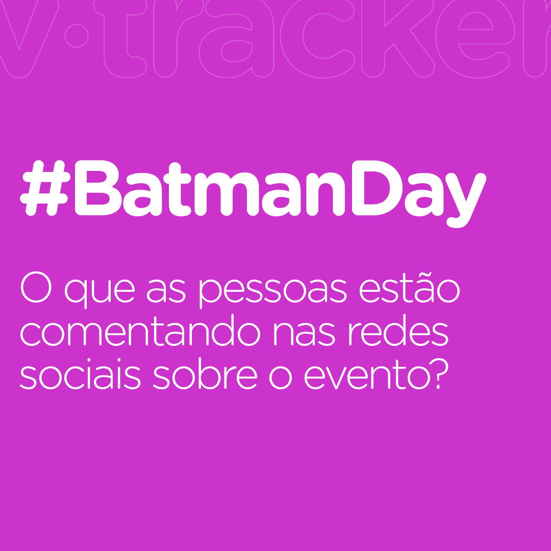 batman day 2019 monitoramento v-tracker