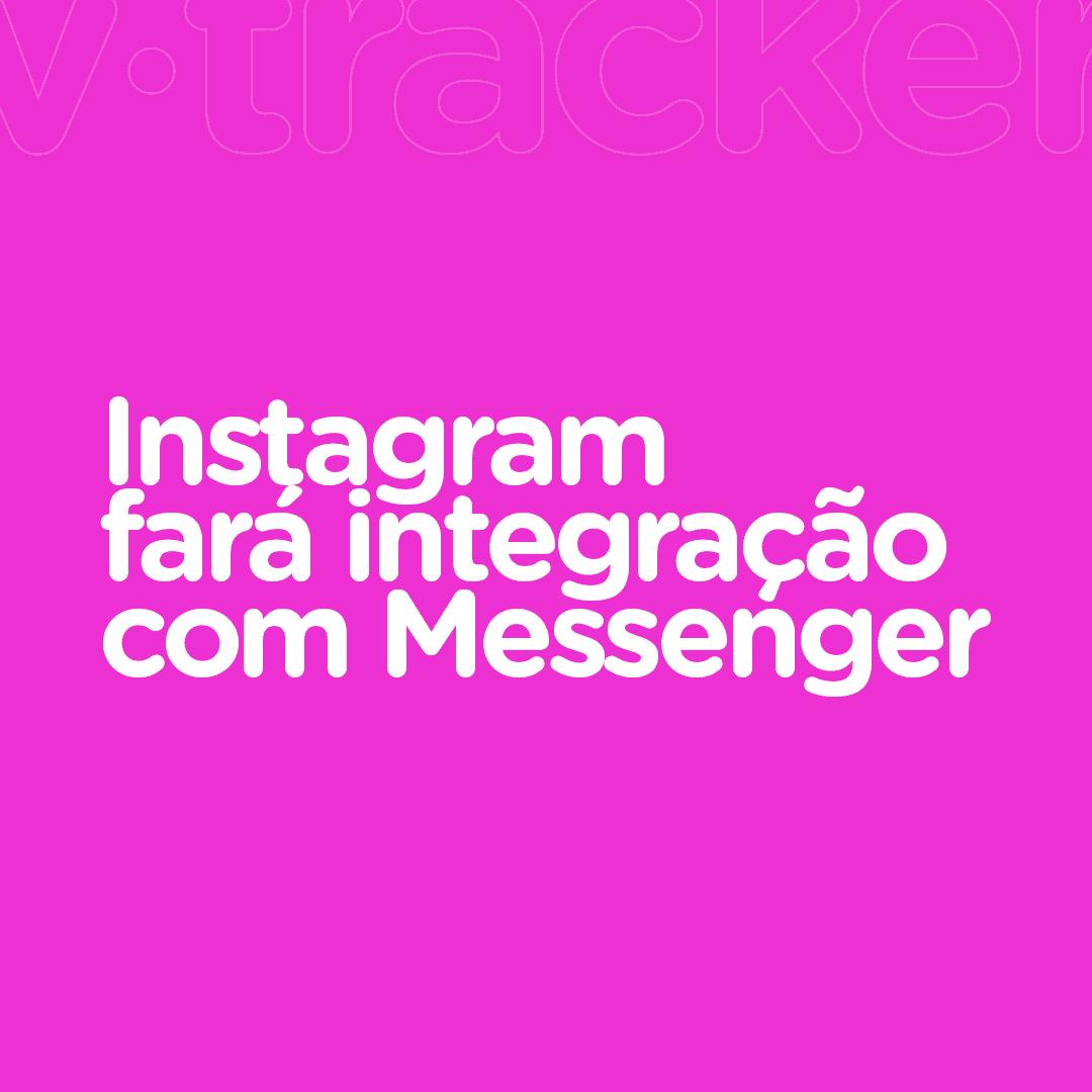 Instagram anuncia integração com Messenger