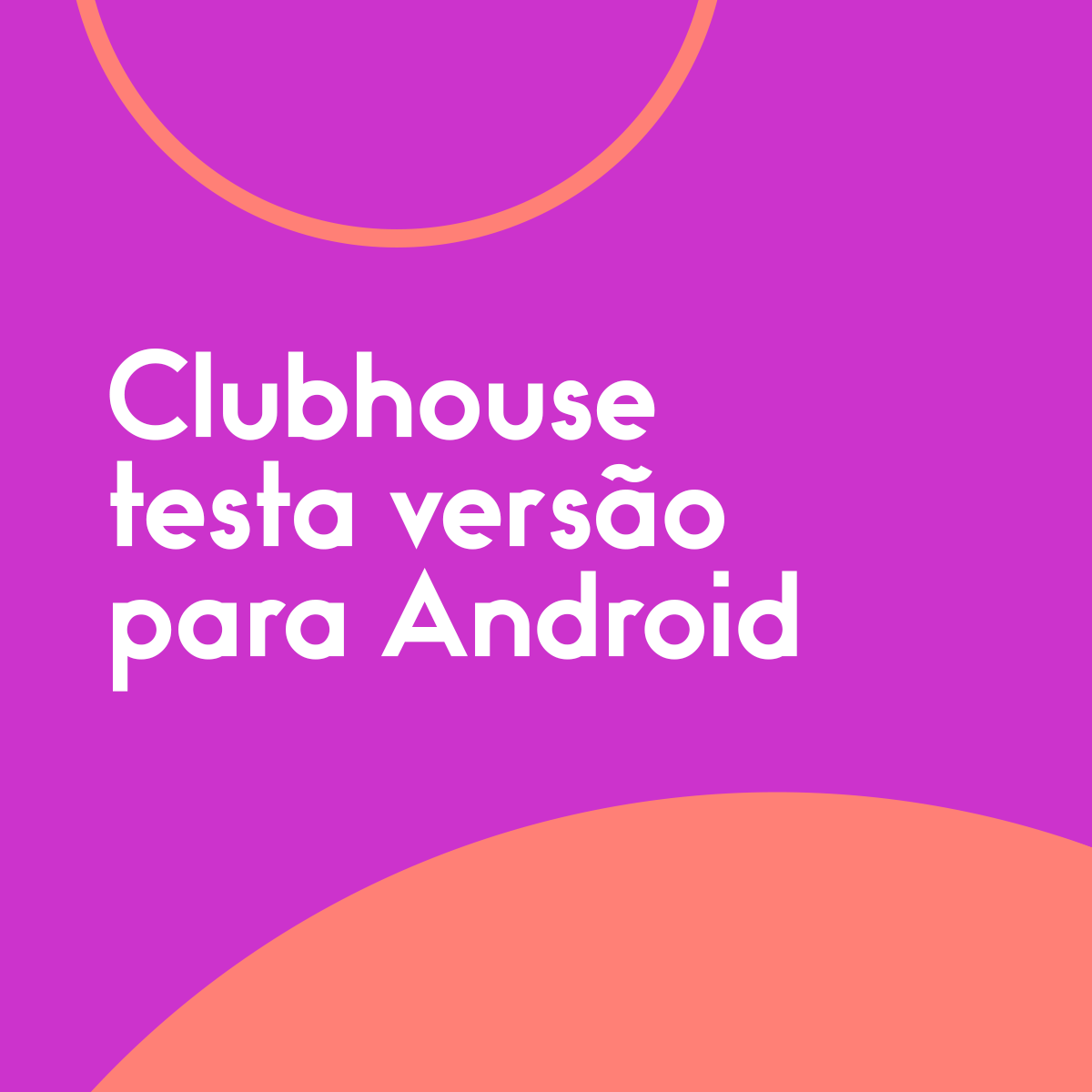 Clubhouse-testa-versão-para-Android