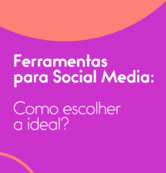 FERRAMENTAS-PARA-SOCIAL-MEDIA--COMO-ESCOLHER-A-IDEAL-
