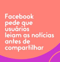 Facebook-pede-que-usuários-leiam-notícias-antes-de-compartilhar
