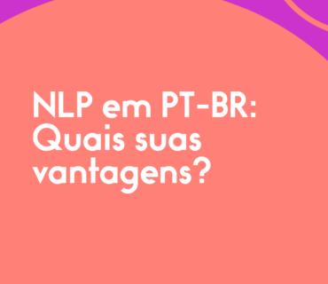 NLP-em-PT-BR--Quais-suas-vantagens-