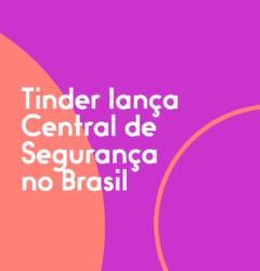 Tinder lança Central de Segurança no Brasil